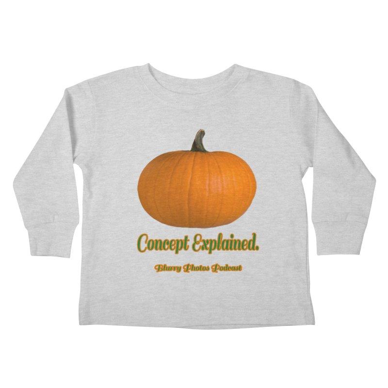 Pumpkin Explanation Kids Toddler Longsleeve T-Shirt by Blurry Photos's Artist Shop