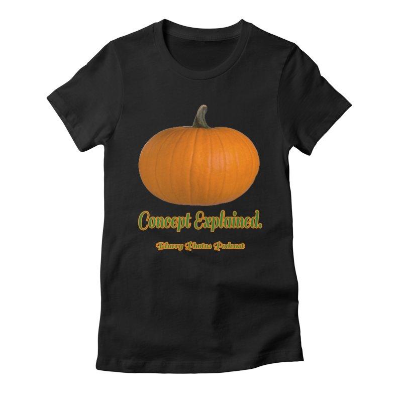Pumpkin Explanation Women's Fitted T-Shirt by Blurry Photos's Artist Shop