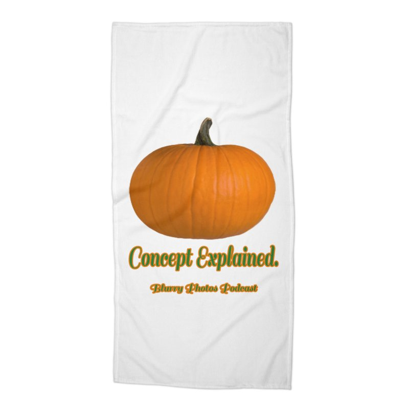 Pumpkin Explanation Accessories Beach Towel by Blurry Photos's Artist Shop