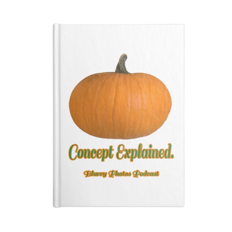 Pumpkin Explanation Accessories Blank Journal Notebook by Blurry Photos's Artist Shop