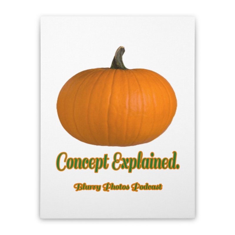 Pumpkin Explanation Home Stretched Canvas by Blurry Photos's Artist Shop