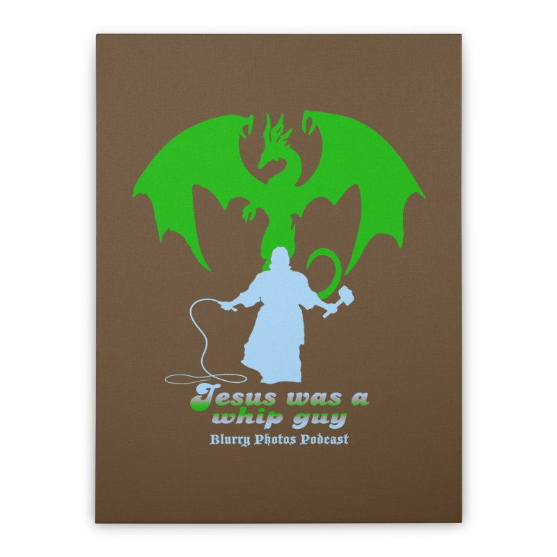 Jesus was a Whip Guy Home Stretched Canvas by Blurry Photos's Artist Shop