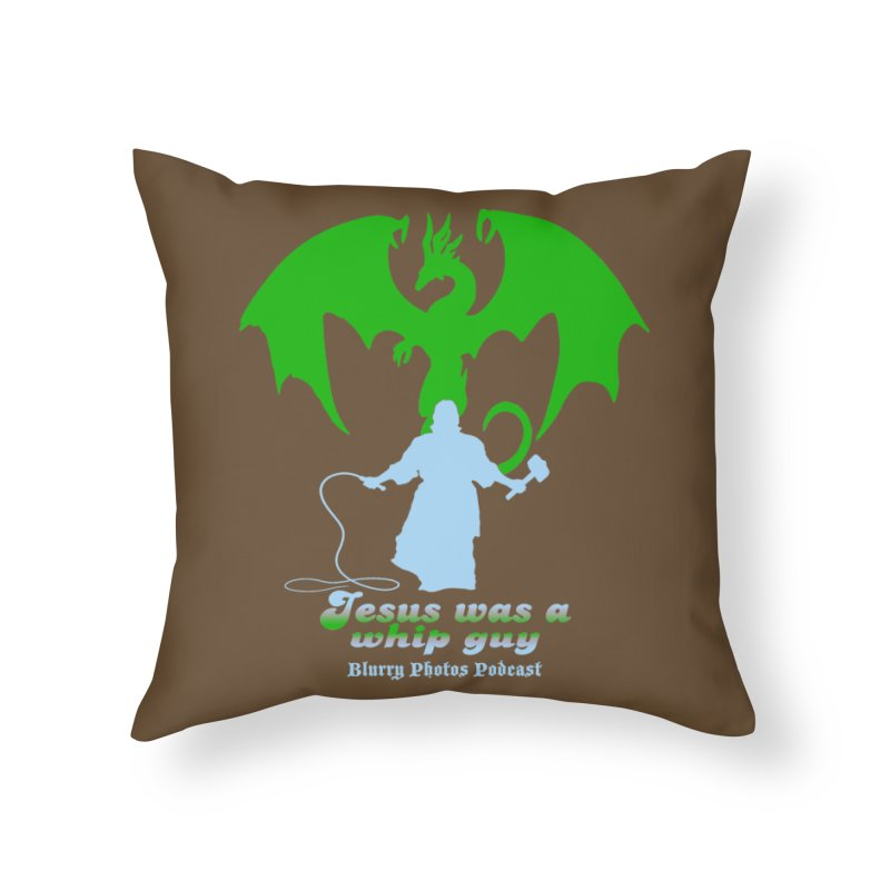 Jesus was a Whip Guy Home Throw Pillow by Blurry Photos's Artist Shop