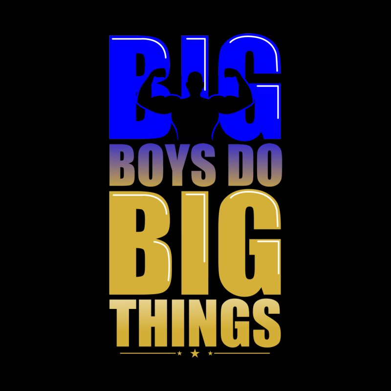 Big Boys Do Big Things by The Bold Ventures Collection