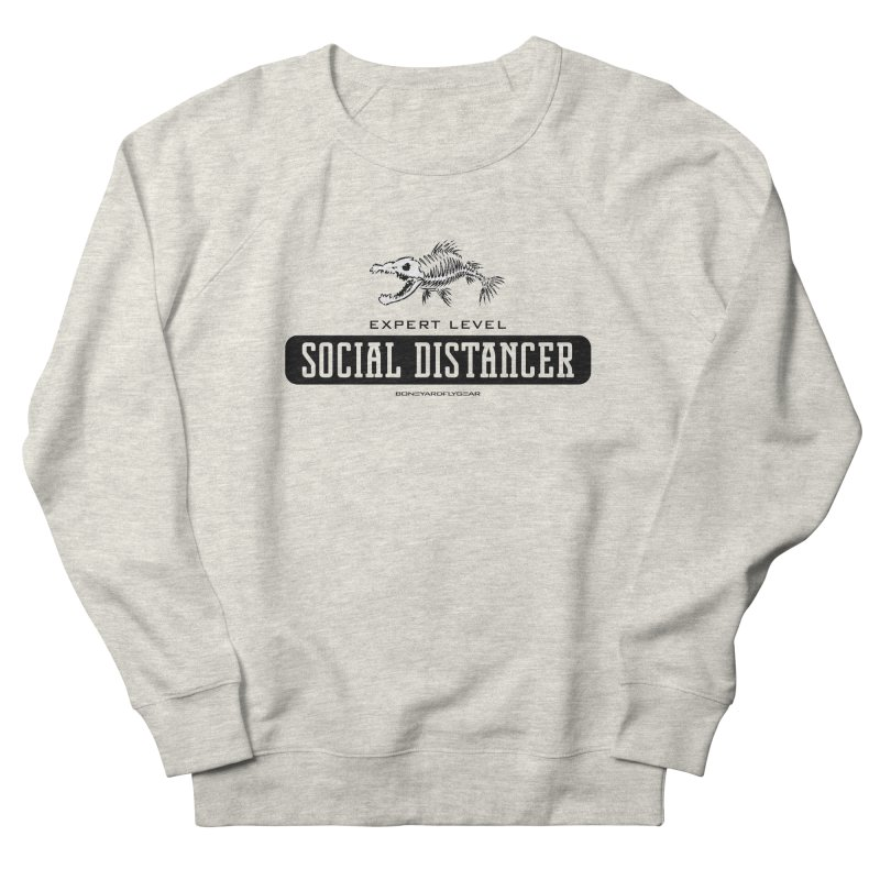 Expert Level Social Distancer Men's French Terry Sweatshirt by Boneyard Studio - Boneyard Fly Gear