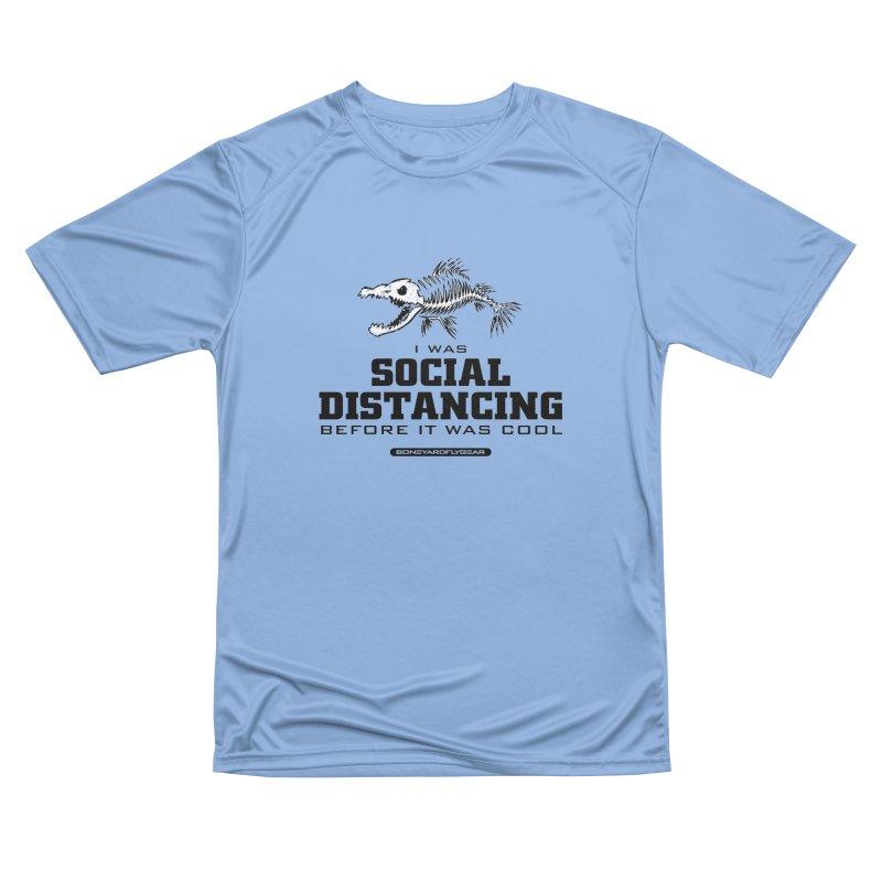 I was Social Distancing before it was cool Men's Performance T-Shirt by Boneyard Studio - Boneyard Fly Gear