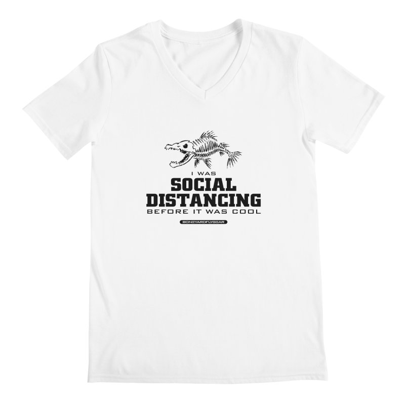 I was Social Distancing before it was cool Men's Regular V-Neck by Boneyard Studio - Boneyard Fly Gear