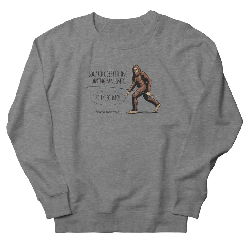 Squatch goes fishing during pandemic Men's French Terry Sweatshirt by Boneyard Studio - Boneyard Fly Gear