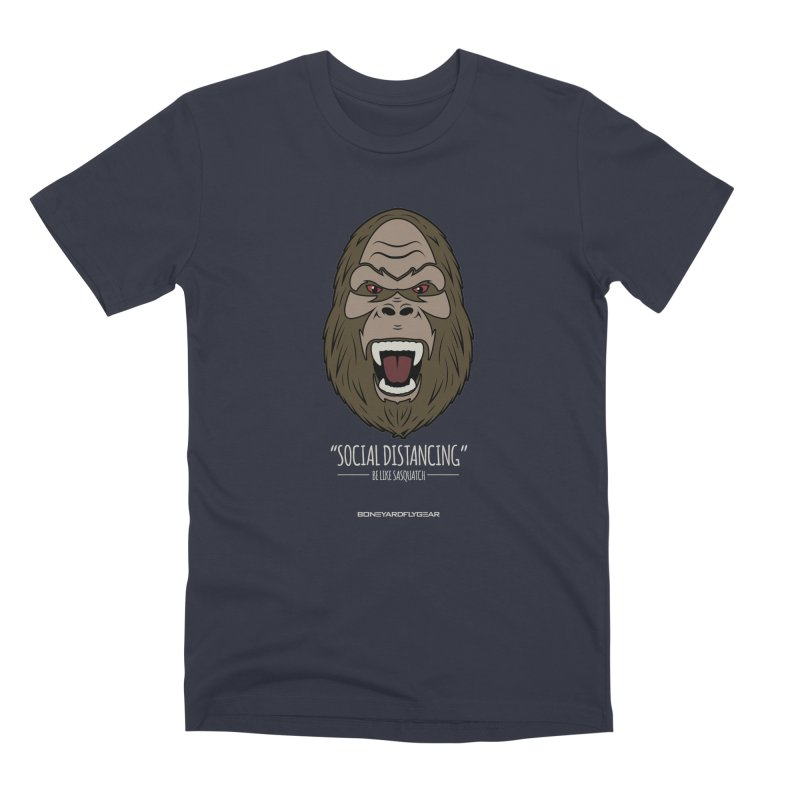 "Be like Sasquatch ""Social Distancing"" Men's Premium T-Shirt by Boneyard Studio - Boneyard Fly Gear"