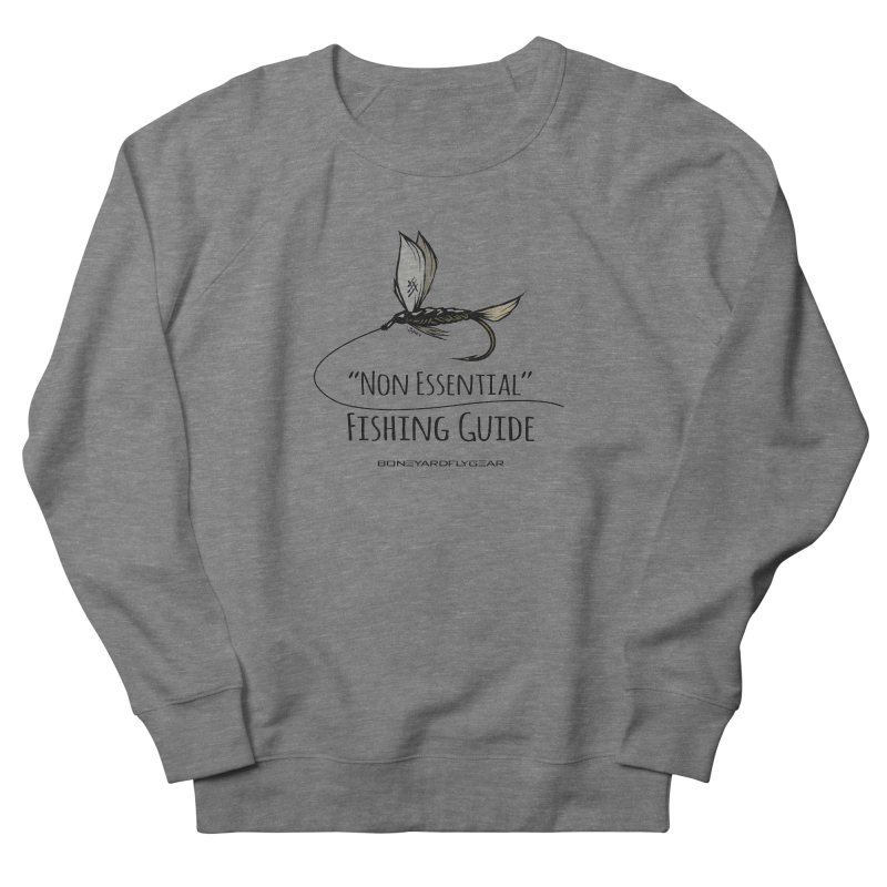 Non Essential Fishing Guide Men's French Terry Sweatshirt by Boneyard Studio - Boneyard Fly Gear