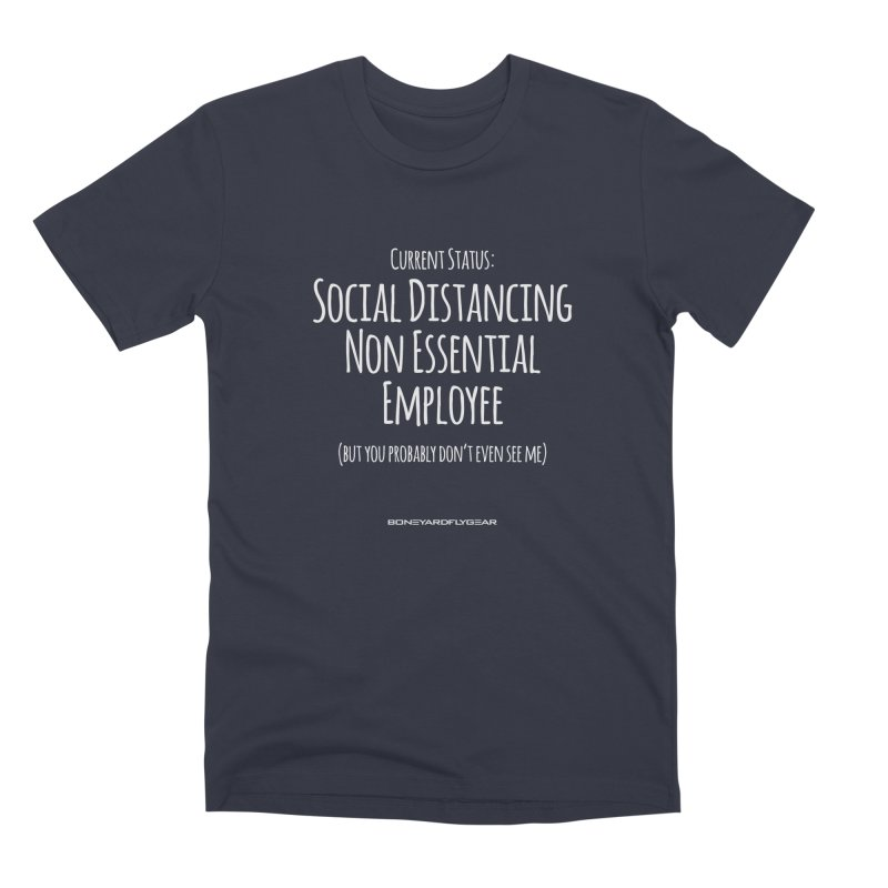 Social Distancing Non Essential Employee Men's Premium T-Shirt by Boneyard Studio - Boneyard Fly Gear