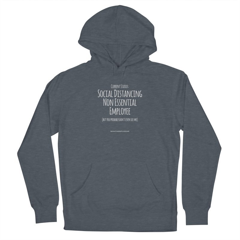 Social Distancing Non Essential Employee Men's French Terry Pullover Hoody by Boneyard Studio - Boneyard Fly Gear