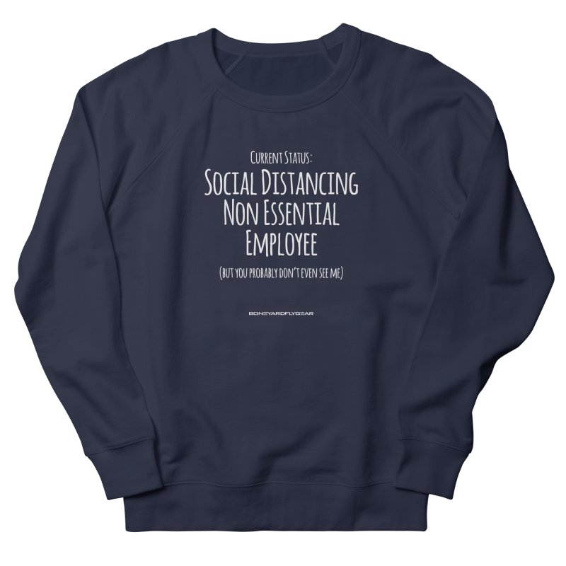 Social Distancing Non Essential Employee Men's French Terry Sweatshirt by Boneyard Studio - Boneyard Fly Gear
