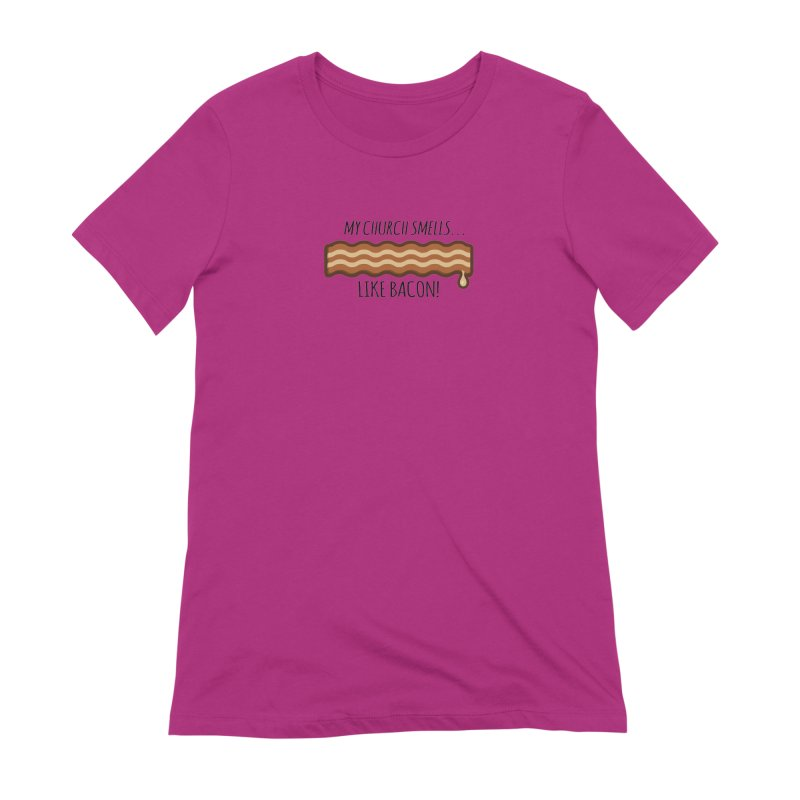 My Church Smells like Bacon! Women's Extra Soft T-Shirt by Boneyard Studio - Boneyard Fly Gear