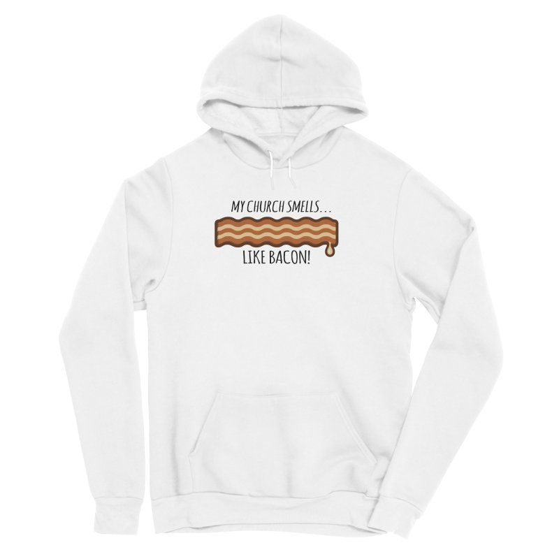 My Church Smells like Bacon! Women's Sponge Fleece Pullover Hoody by Boneyard Studio - Boneyard Fly Gear
