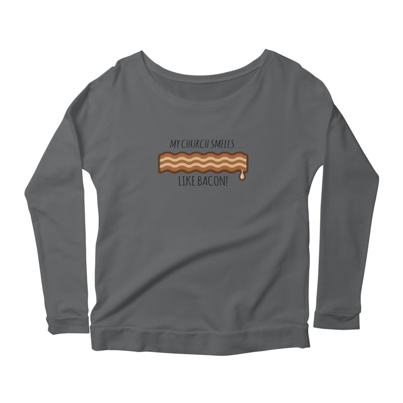 My Church Smells like Bacon! Women's Longsleeve T-Shirt by Boneyard Studio - Boneyard Fly Gear