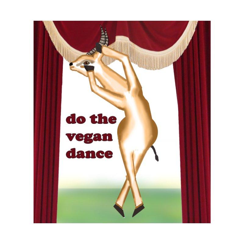 Do the vegan dance by Bonnie Ferrante's Artist Shop