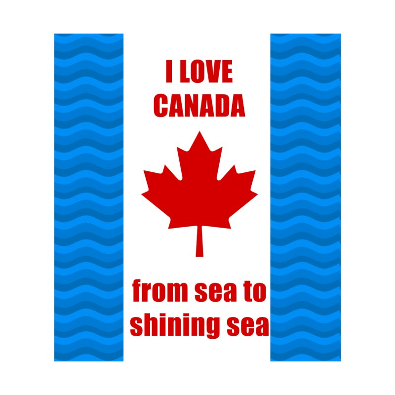 I love Canada from sea to sea by Bonnie Ferrante's Artist Shop