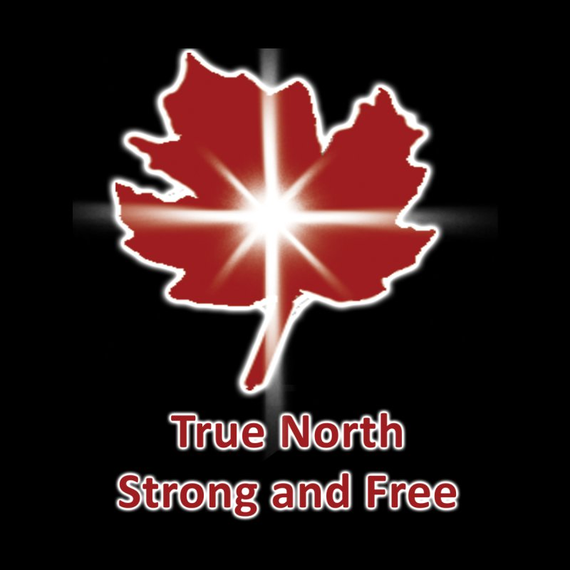Canada - True north strong and free by Bonnie Ferrante's Artist Shop