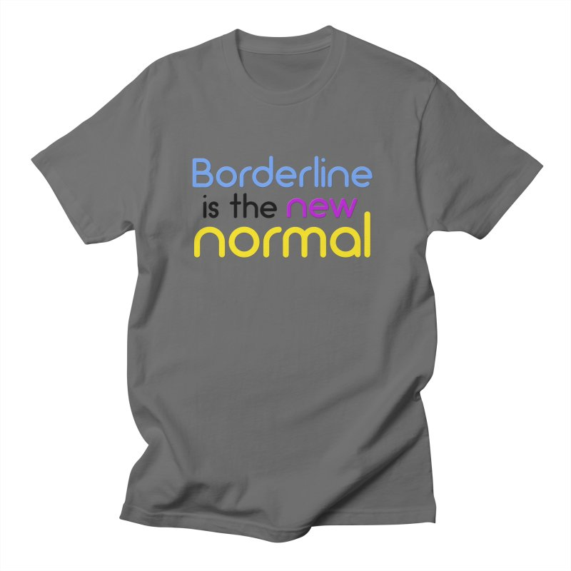 Borderline is the new normal Men's T-Shirt by BorderlineProject's Artist Shop