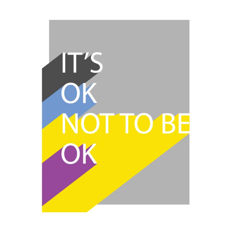 It's OK not to be OK Men's T-Shirt by BorderlineProject's Artist Shop