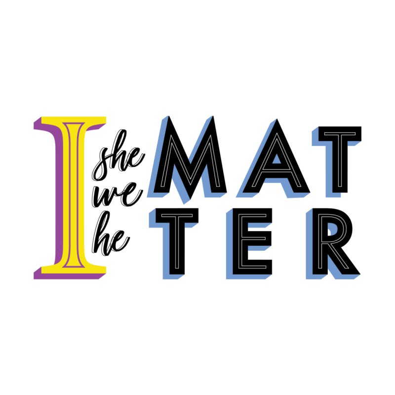 We Matter by BorderlineProject's Artist Shop