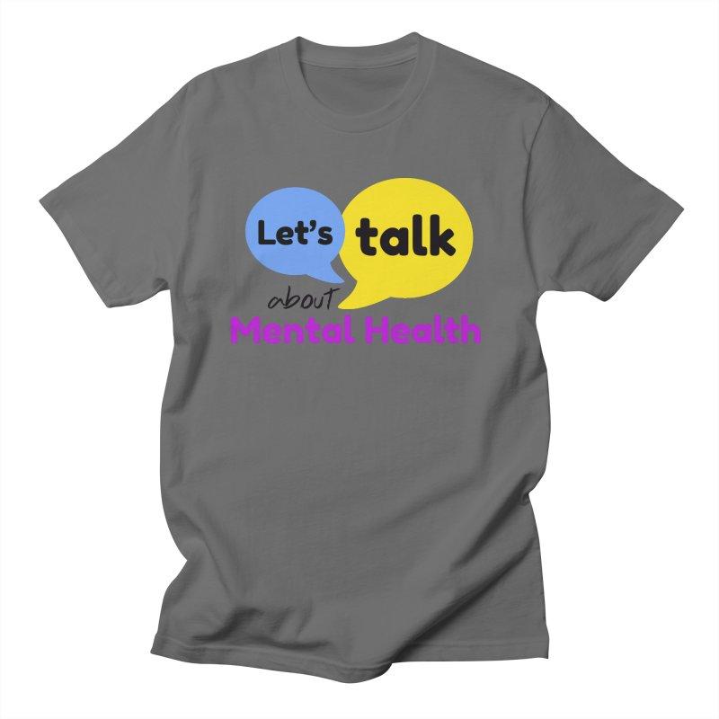 Let's Talk About Mental Health Men's T-Shirt by BorderlineProject's Artist Shop