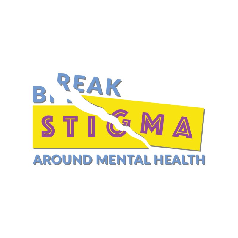 Break Stigma Around Mental Health by BorderlineProject's Artist Shop