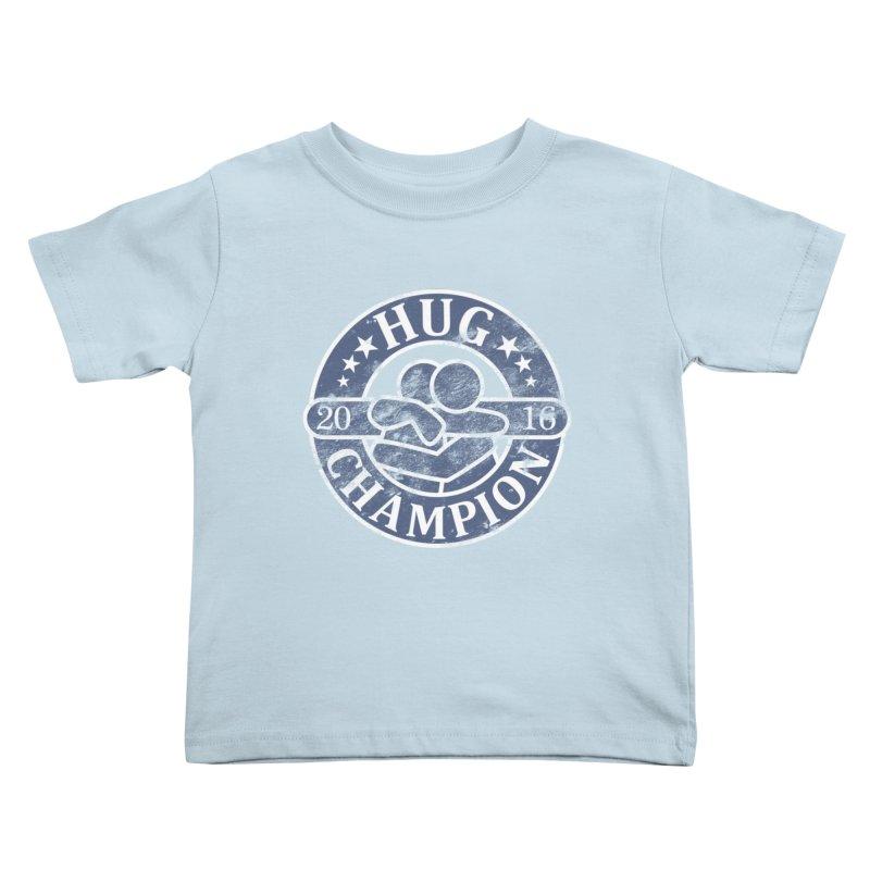 Hug Champion Kids Toddler T-Shirt by BrainMatter's Artist Shop