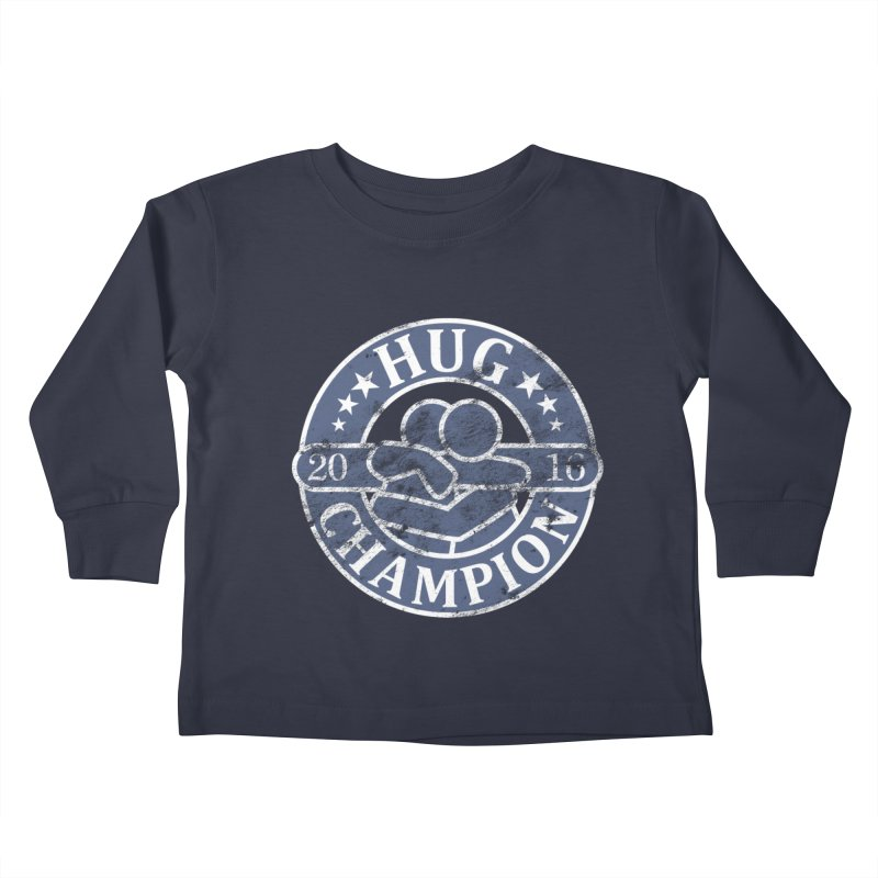 Hug Champion Kids Toddler Longsleeve T-Shirt by BrainMatter's Artist Shop