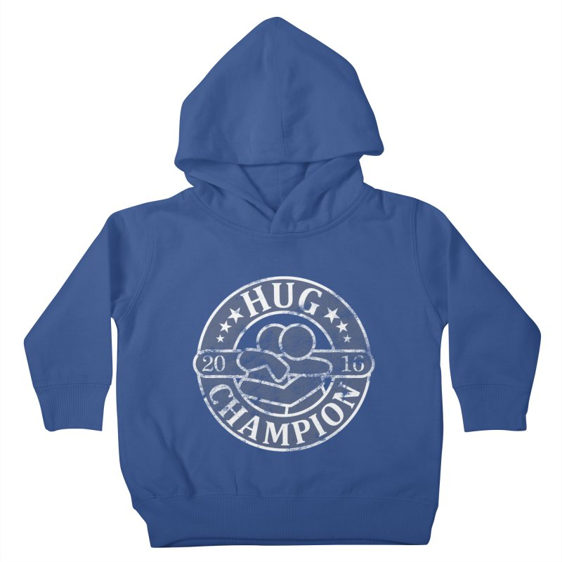 Hug Champion Kids Toddler Pullover Hoody by BrainMatter's Artist Shop