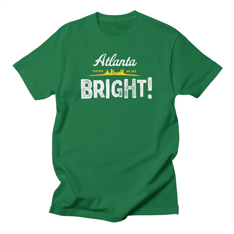 Atlanta - Together We Are BRIGHT! Men's T-Shirt by BrightHomesAtlanta's Artist Shop