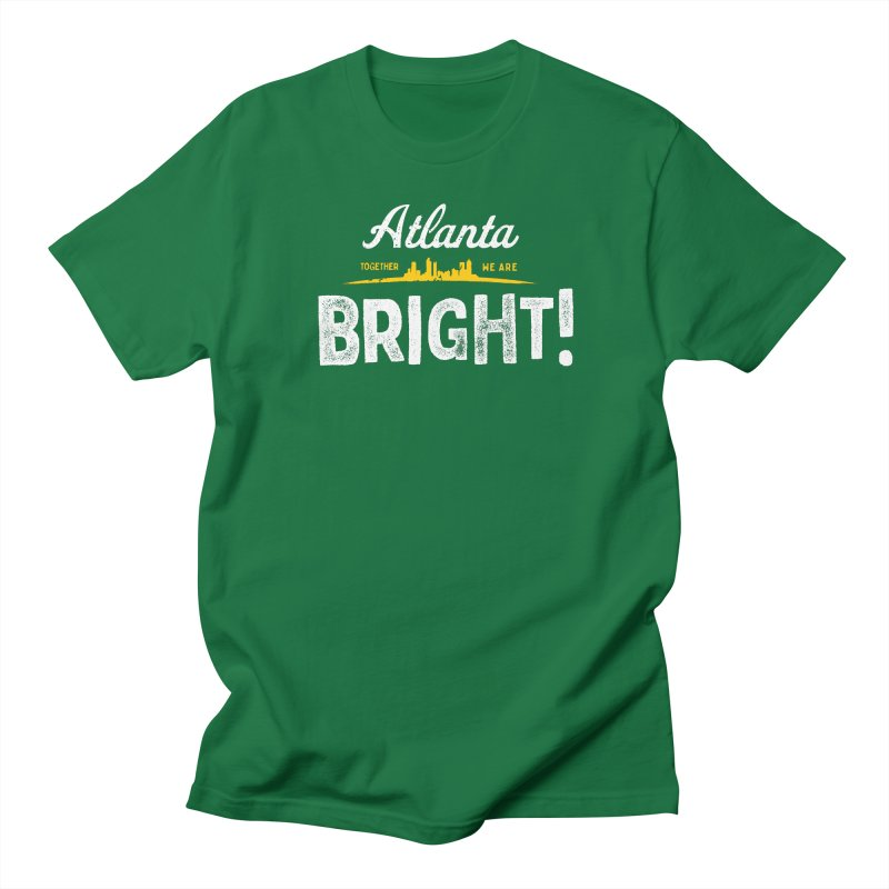 Atlanta - Together We Are BRIGHT! Men's T-Shirt by BrightHomesAtlanta's Artist Shop