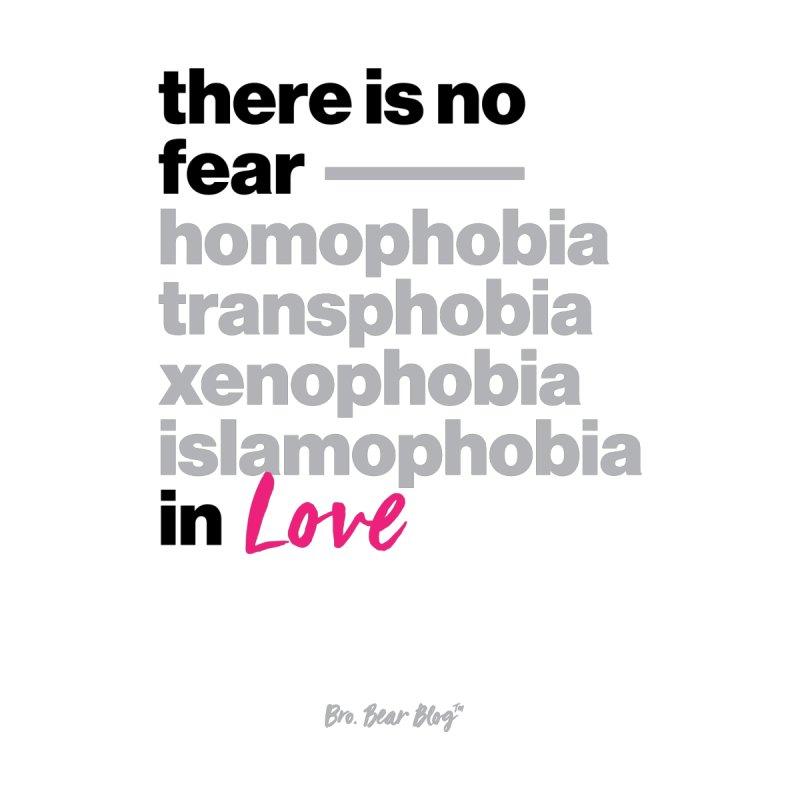 No Fear in Love by BroBearAtelier