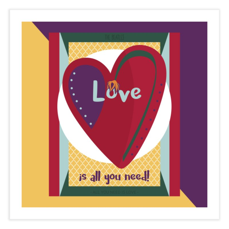 All you need is love Home Fine Art Print by BrocoliArtprint