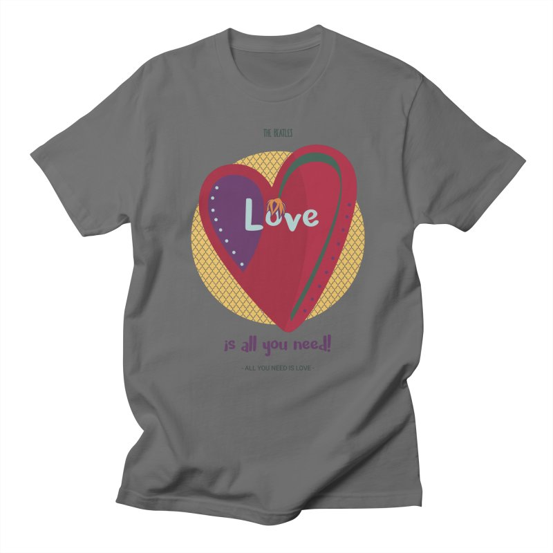 All you need is love Men's T-Shirt by BrocoliArtprint