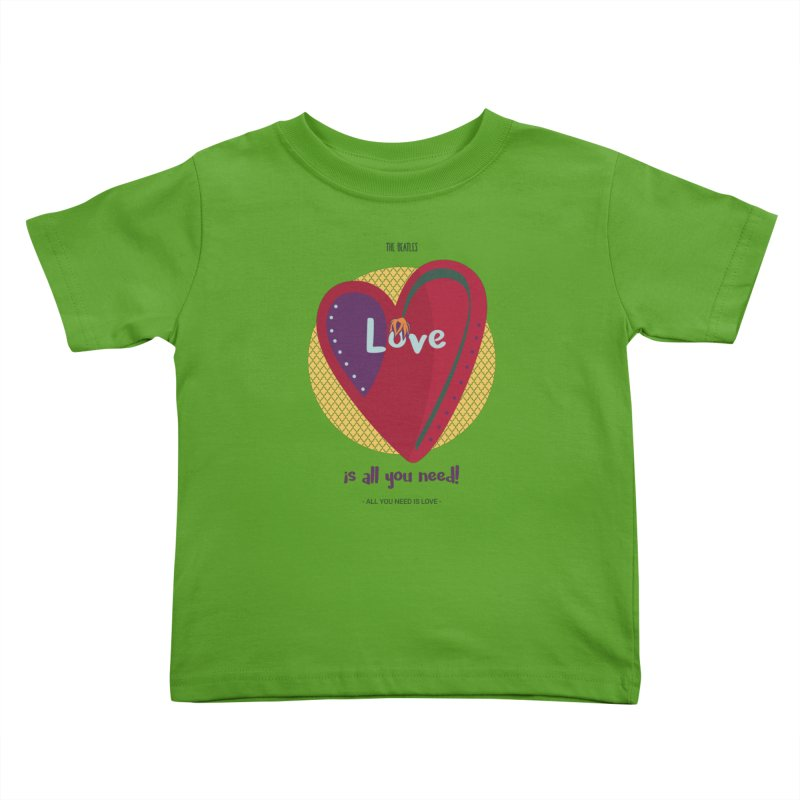 All you need is love Kids Toddler T-Shirt by BrocoliArtprint