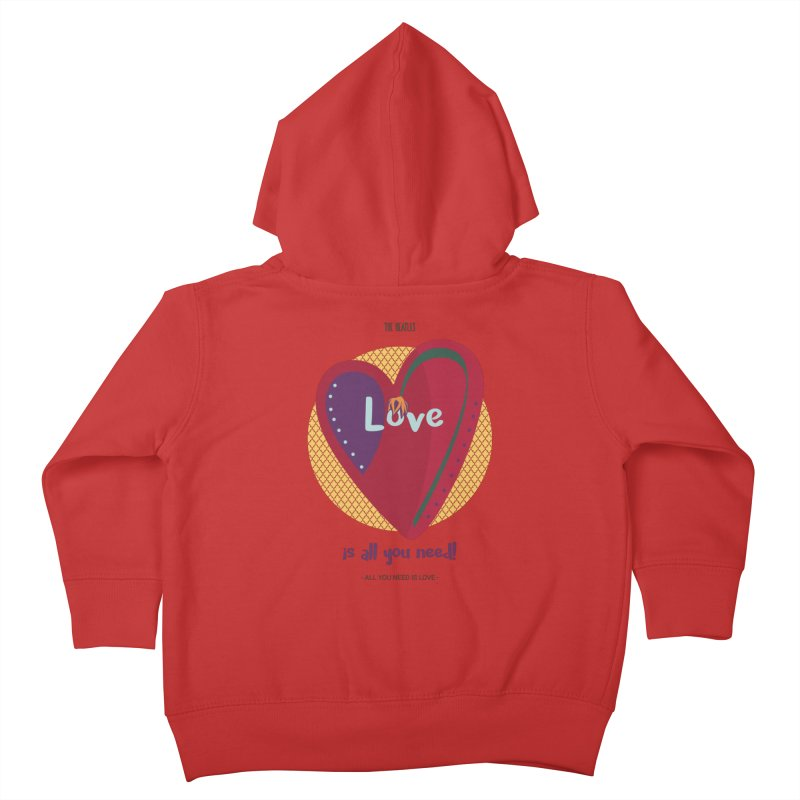 All you need is love Kids Toddler Zip-Up Hoody by BrocoliArtprint