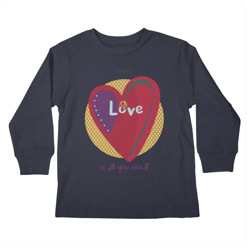 All you need is love Kids Longsleeve T-Shirt by BrocoliArtprint
