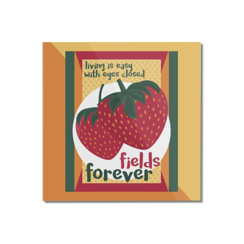 Strawberry Fields Home Mounted Acrylic Print by BrocoliArtprint