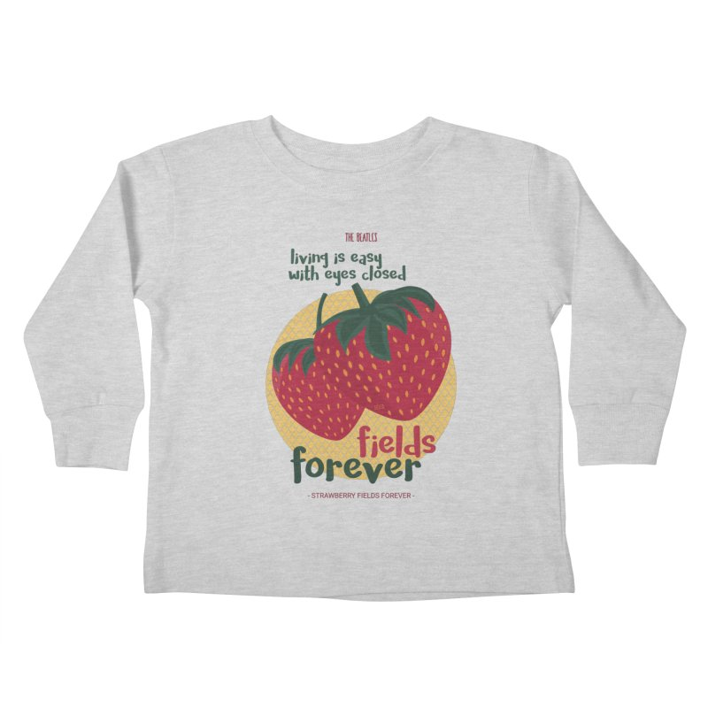 Strawberry Fields Kids Toddler Longsleeve T-Shirt by BrocoliArtprint