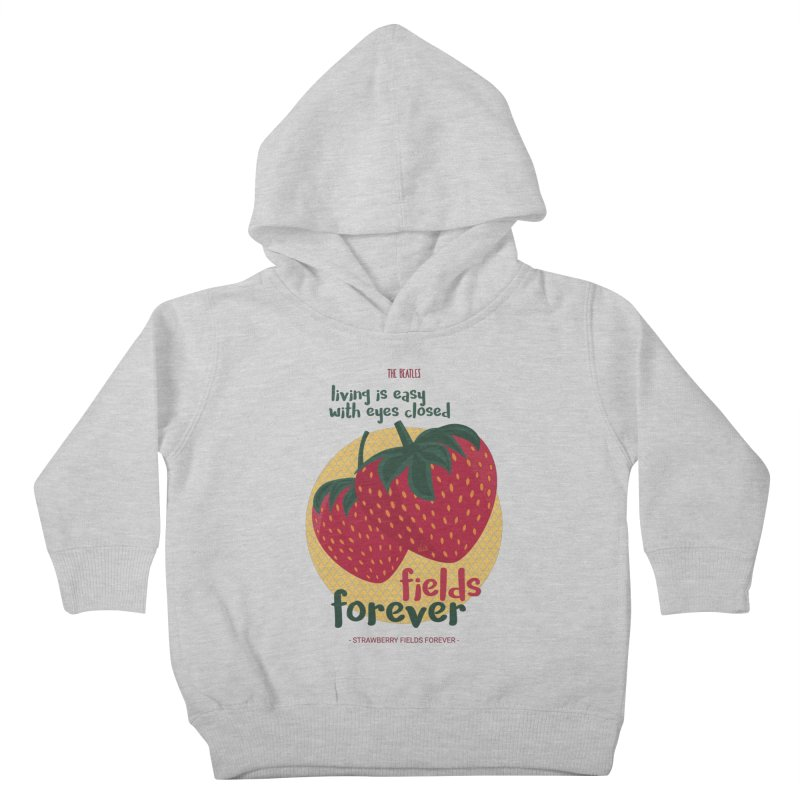 Strawberry Fields Kids Toddler Pullover Hoody by BrocoliArtprint