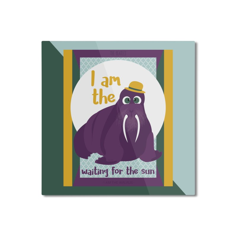 I am the Walrus Home Mounted Aluminum Print by BrocoliArtprint