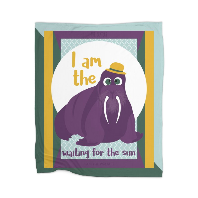 I am the Walrus Home Blanket by BrocoliArtprint