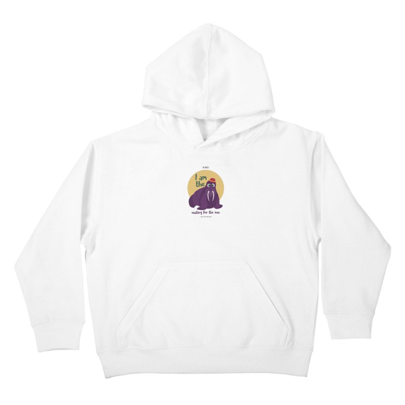I am the Walrus Kids Pullover Hoody by BrocoliArtprint