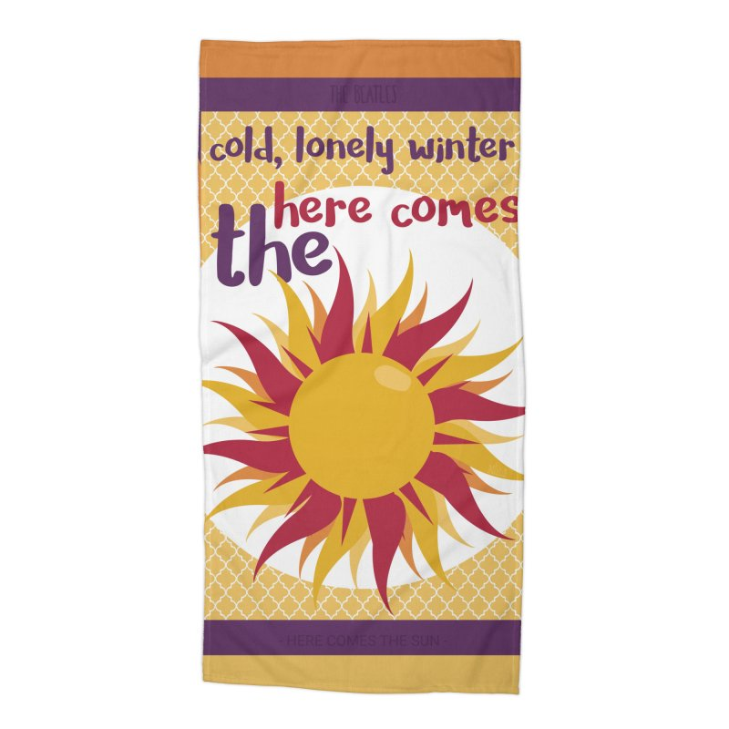 Here Comes The Sun Accessories Beach Towel by BrocoliArtprint