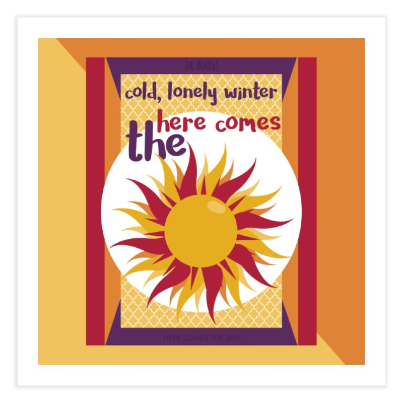 Here Comes The Sun Home Fine Art Print by BrocoliArtprint