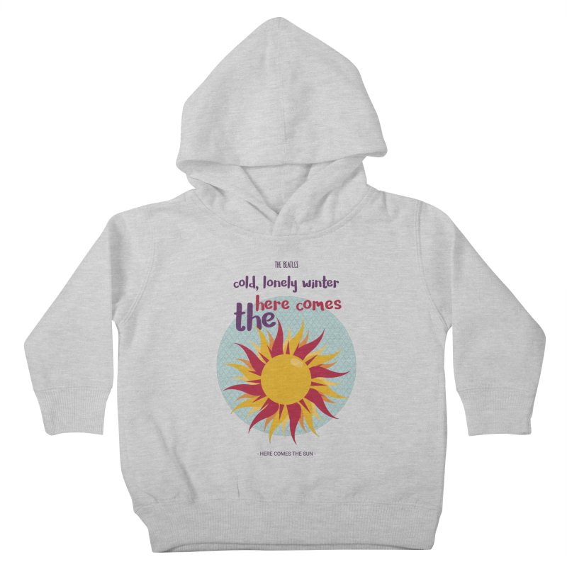 Here Comes The Sun Kids Toddler Pullover Hoody by BrocoliArtprint