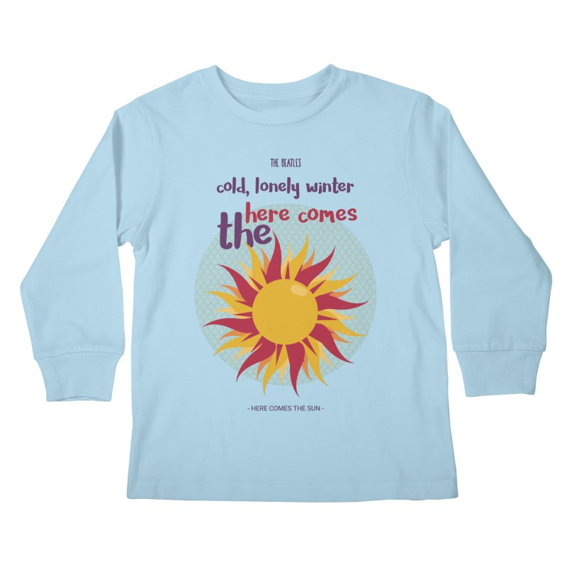 Here Comes The Sun Kids Longsleeve T-Shirt by BrocoliArtprint