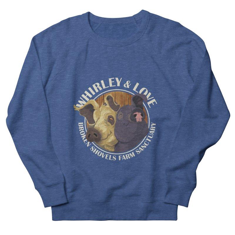 Love & Whirley Women's Sweatshirt by Broken Shovels Farm Sanctuary Shop